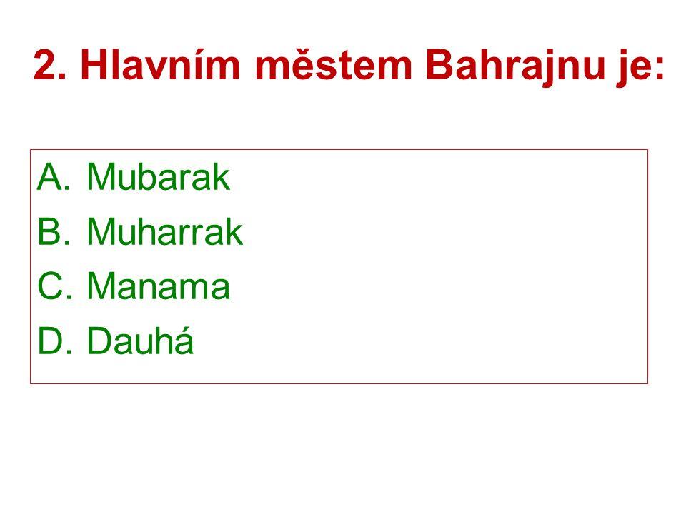 2. Hlavním městem Bahrajnu je: