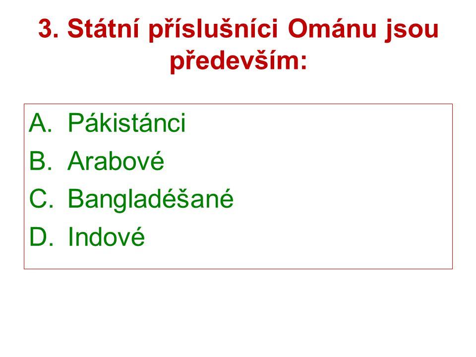3. Státní příslušníci Ománu jsou především: