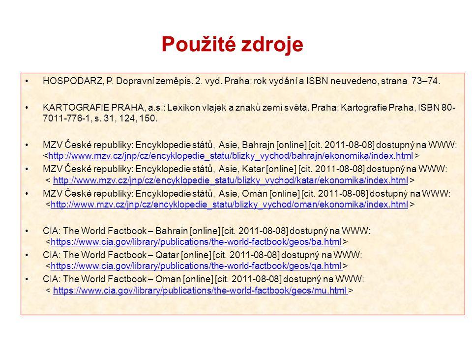 Použité zdroje HOSPODARZ, P. Dopravní zeměpis. 2. vyd. Praha: rok vydání a ISBN neuvedeno, strana 73–74.