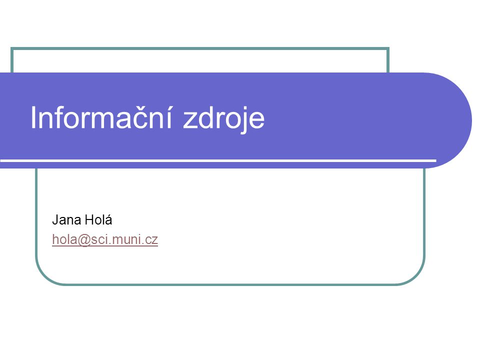 Jana Holá hola@sci.muni.cz