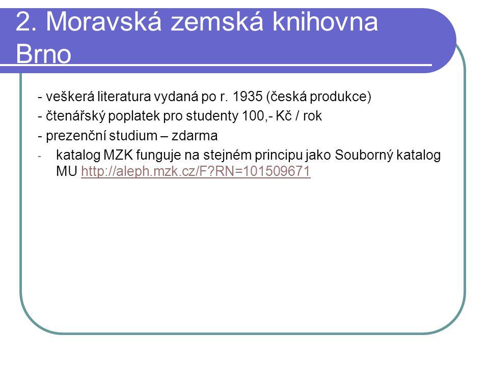 2. Moravská zemská knihovna Brno