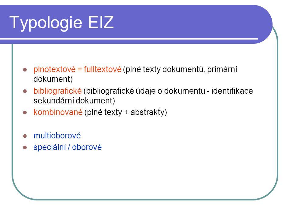 Typologie EIZ plnotextové = fulltextové (plné texty dokumentů, primární dokument)