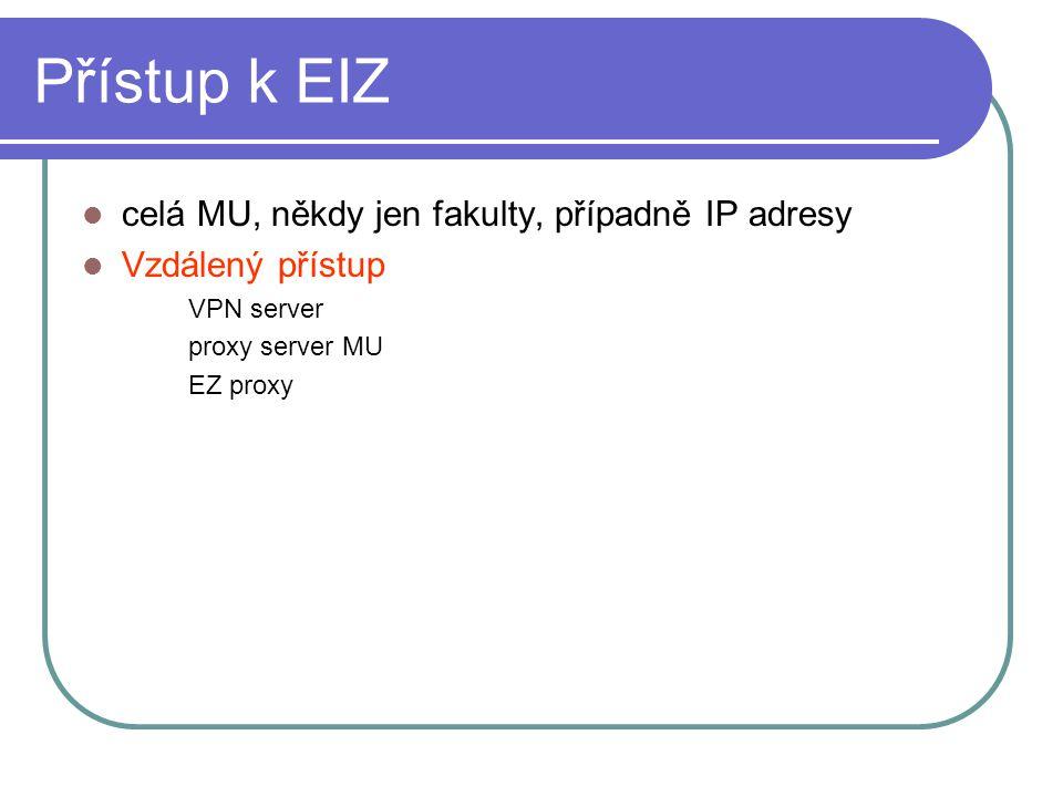 Přístup k EIZ celá MU, někdy jen fakulty, případně IP adresy