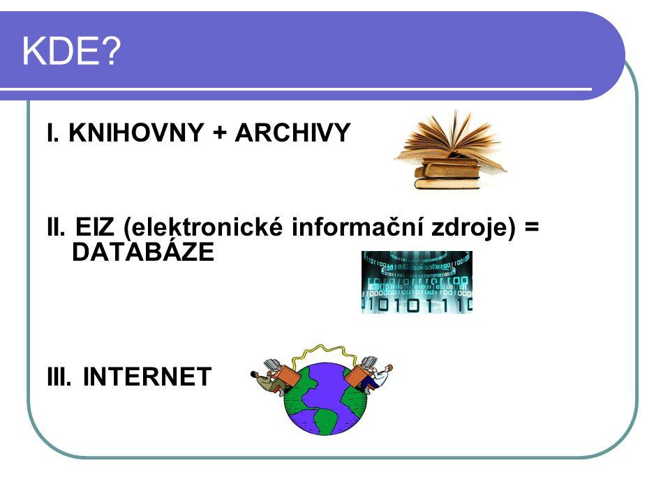 KDE I. KNIHOVNY + ARCHIVY