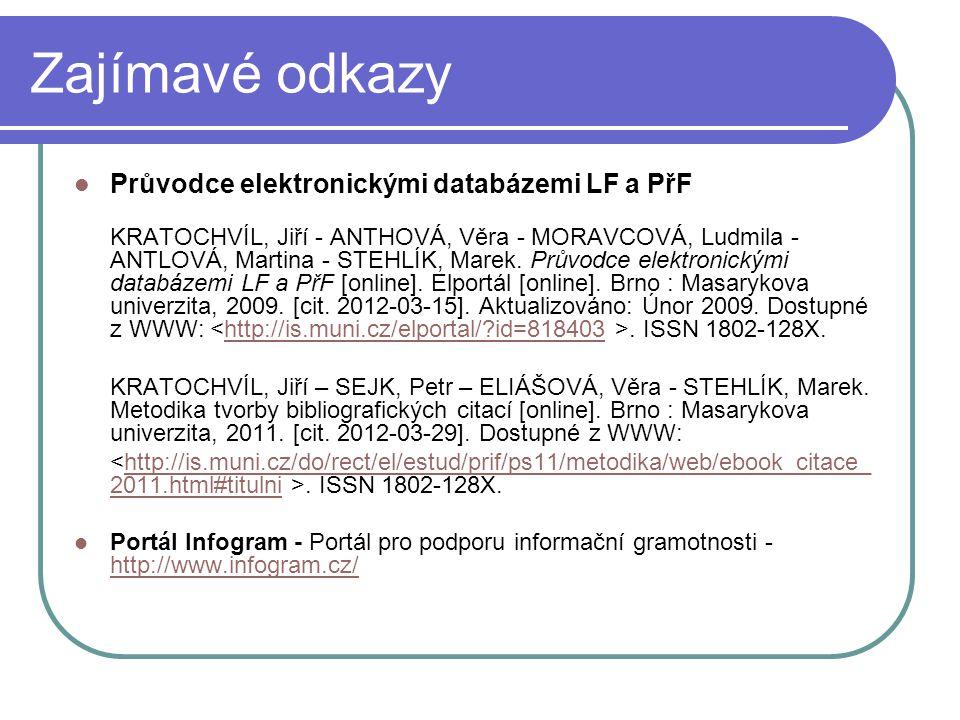 Zajímavé odkazy Průvodce elektronickými databázemi LF a PřF