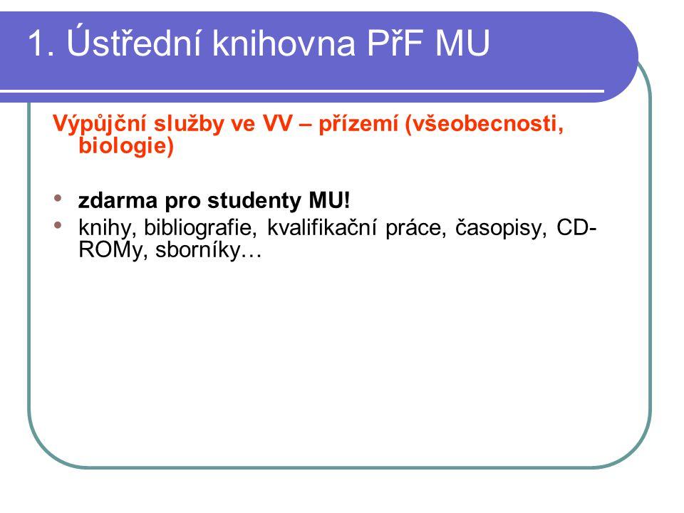 1. Ústřední knihovna PřF MU