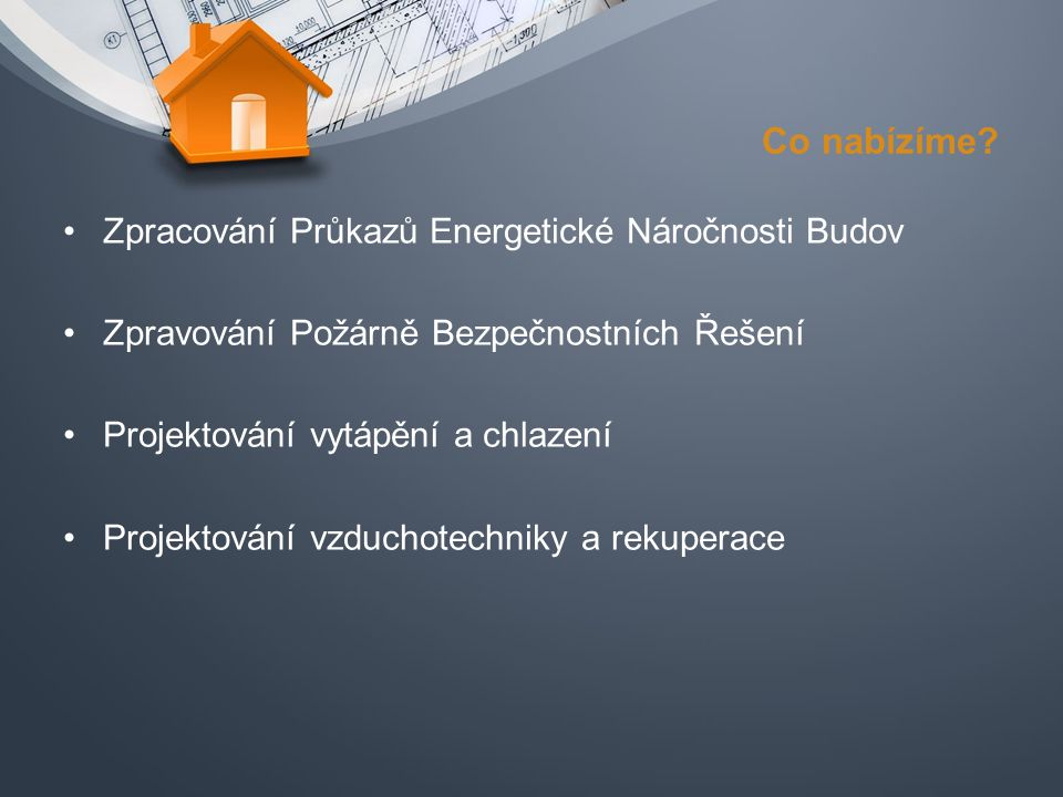 Co nabízíme Zpracování Průkazů Energetické Náročnosti Budov