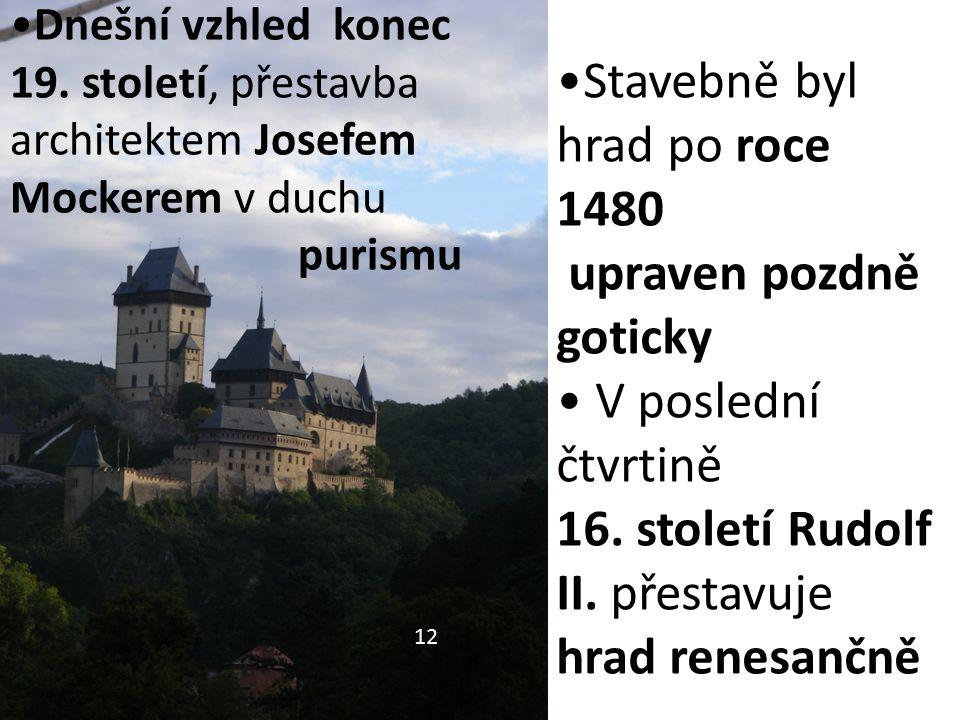Stavebně byl hrad po roce 1480