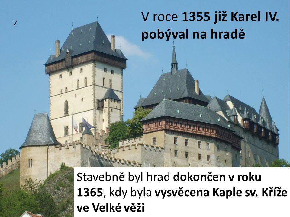 V roce 1355 již Karel IV. pobýval na hradě