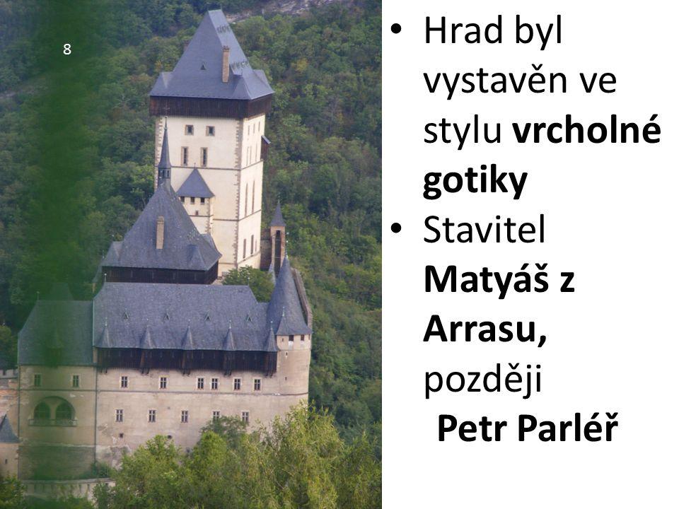 Hrad byl vystavěn ve stylu vrcholné gotiky