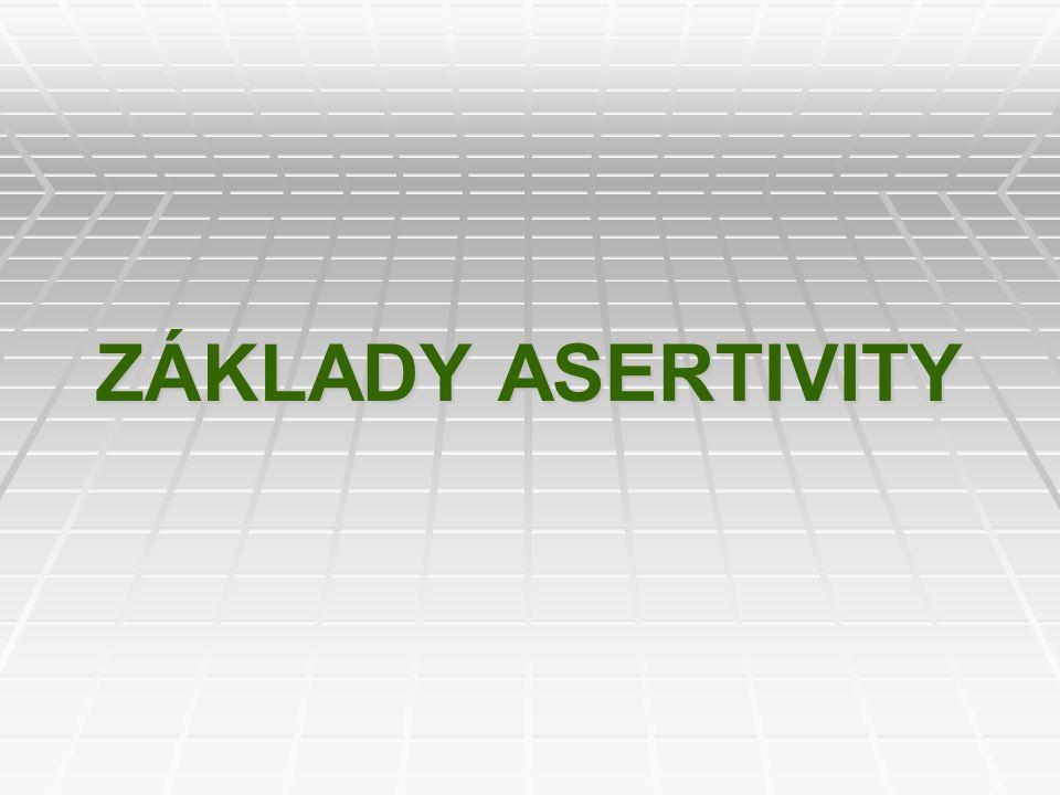 ZÁKLADY ASERTIVITY