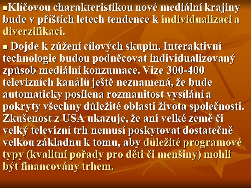 Klíčovou charakteristikou nové mediální krajiny bude v příštích letech tendence k individualizaci a diverzifikaci.