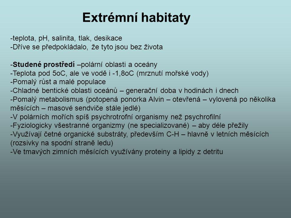 Extrémní habitaty teplota, pH, salinita, tlak, desikace