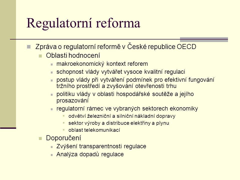 Regulatorní reforma Zpráva o regulatorní reformě v České republice OECD. Oblasti hodnocení. makroekonomický kontext reforem.