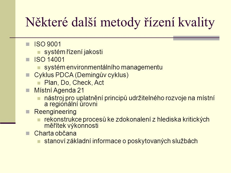 Některé další metody řízení kvality