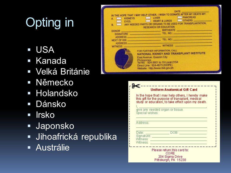 Opting in USA Kanada Velká Británie Německo Holandsko Dánsko Irsko