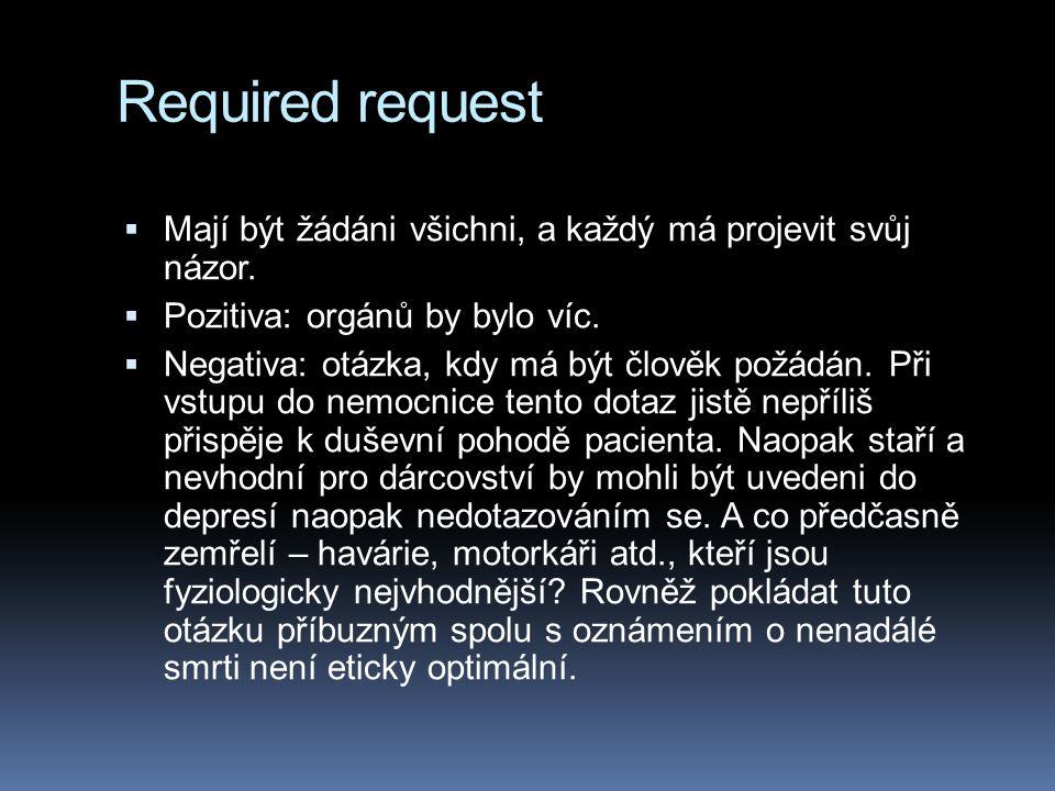Required request Mají být žádáni všichni, a každý má projevit svůj názor. Pozitiva: orgánů by bylo víc.