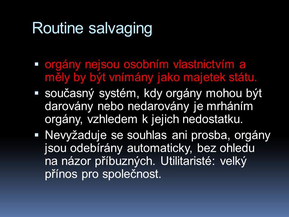 Routine salvaging orgány nejsou osobním vlastnictvím a měly by být vnímány jako majetek státu.