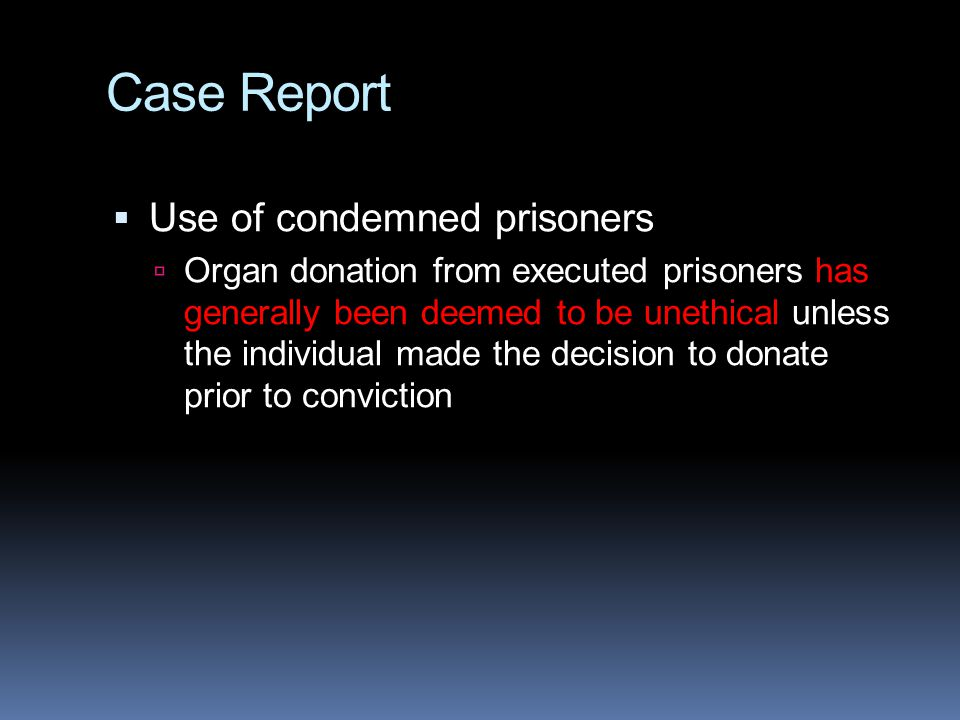 Case Report Use of condemned prisoners