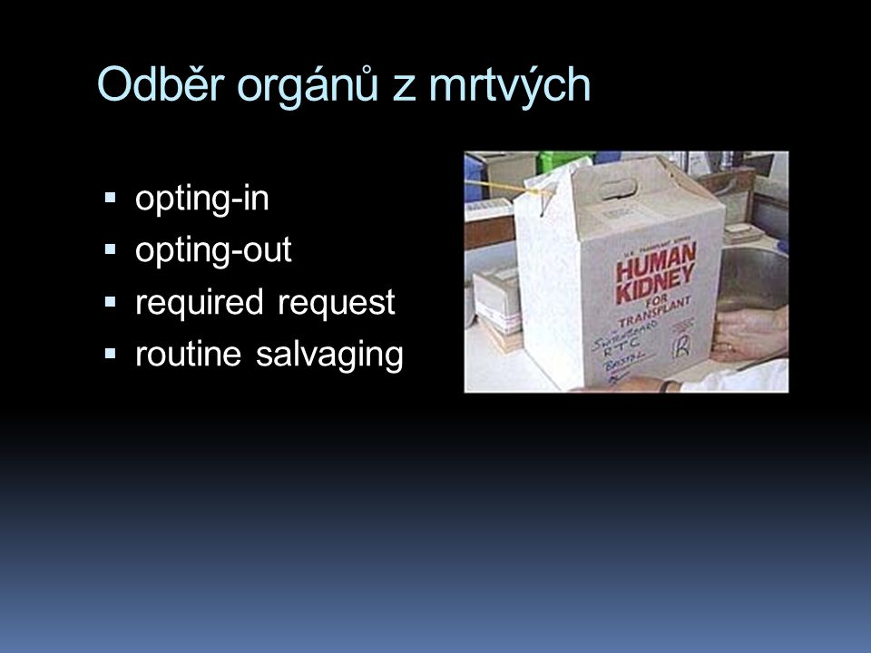 Odběr orgánů z mrtvých opting-in opting-out required request