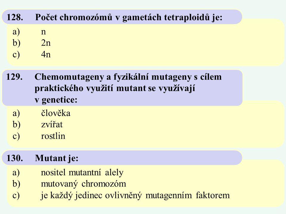128. Počet chromozómů v gametách tetraploidů je: