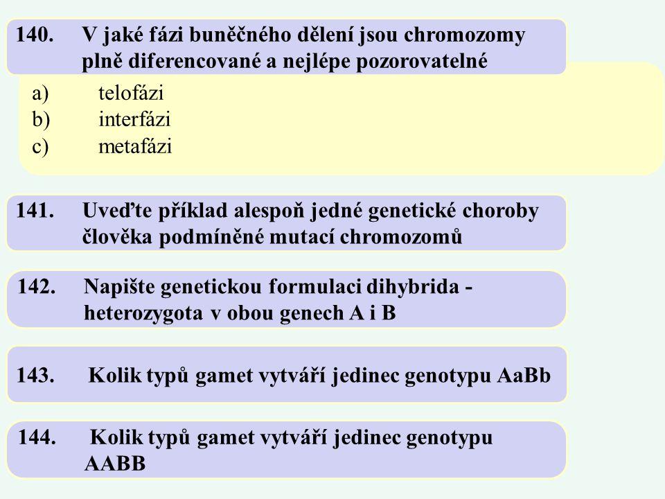 140. V jaké fázi buněčného dělení jsou chromozomy