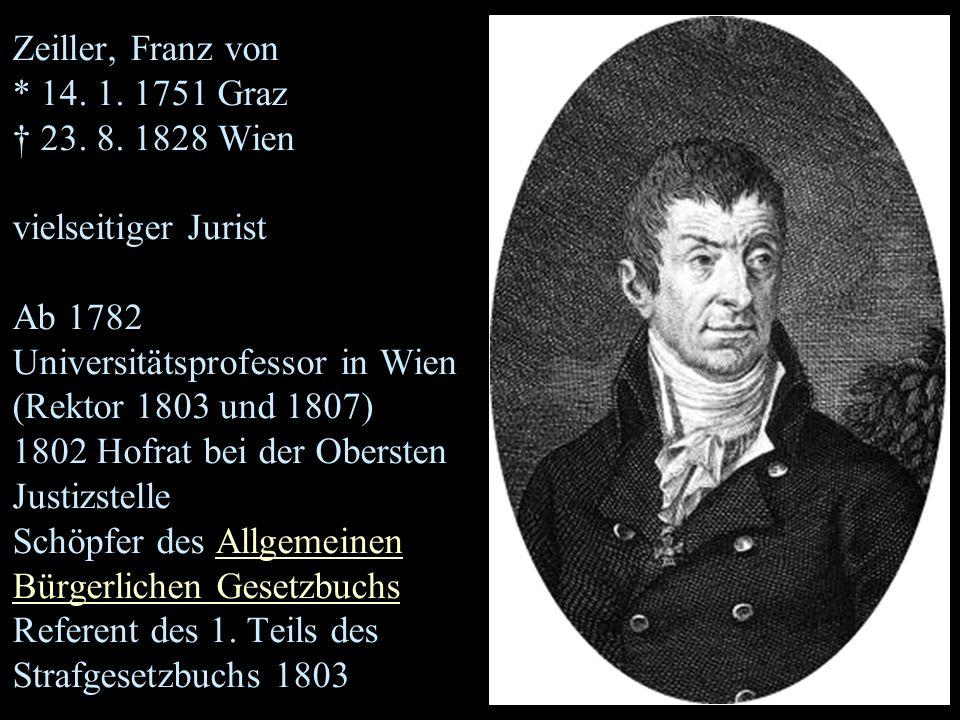 Zeiller, Franz von. 14. 1. 1751 Graz † 23. 8