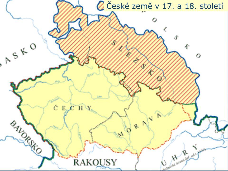 České země v 17. a 18. století České země v 17. a 18. století