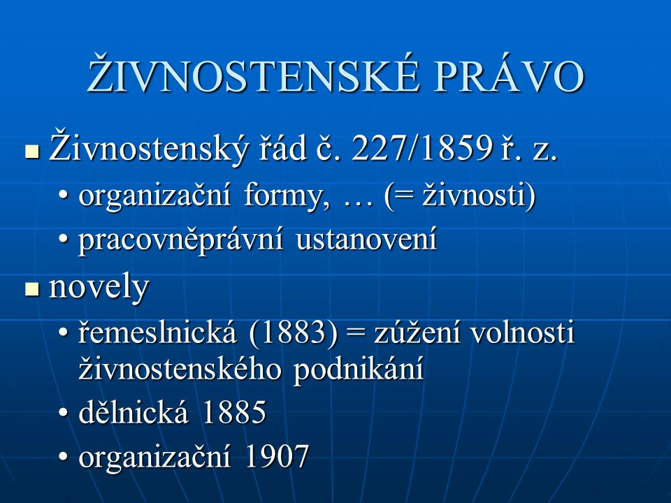ŽIVNOSTENSKÉ PRÁVO Živnostenský řád č. 227/1859 ř. z. novely