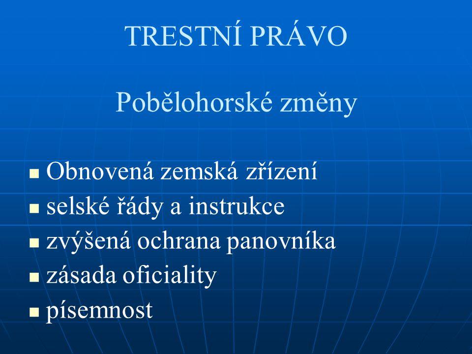 TRESTNÍ PRÁVO Pobělohorské změny