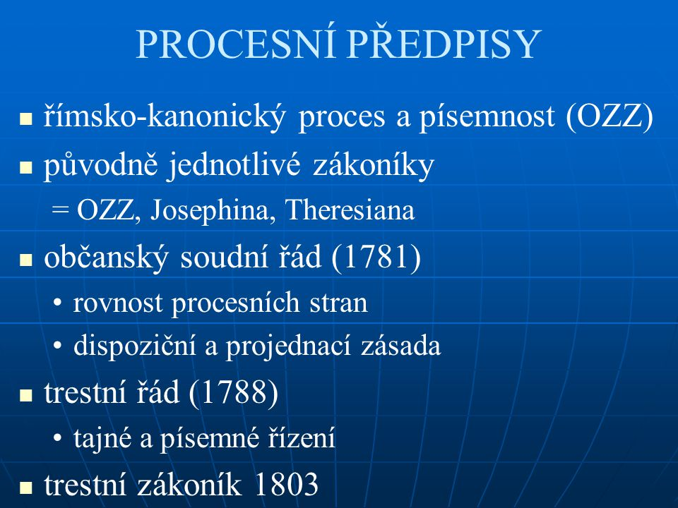 PROCESNÍ PŘEDPISY římsko-kanonický proces a písemnost (OZZ)