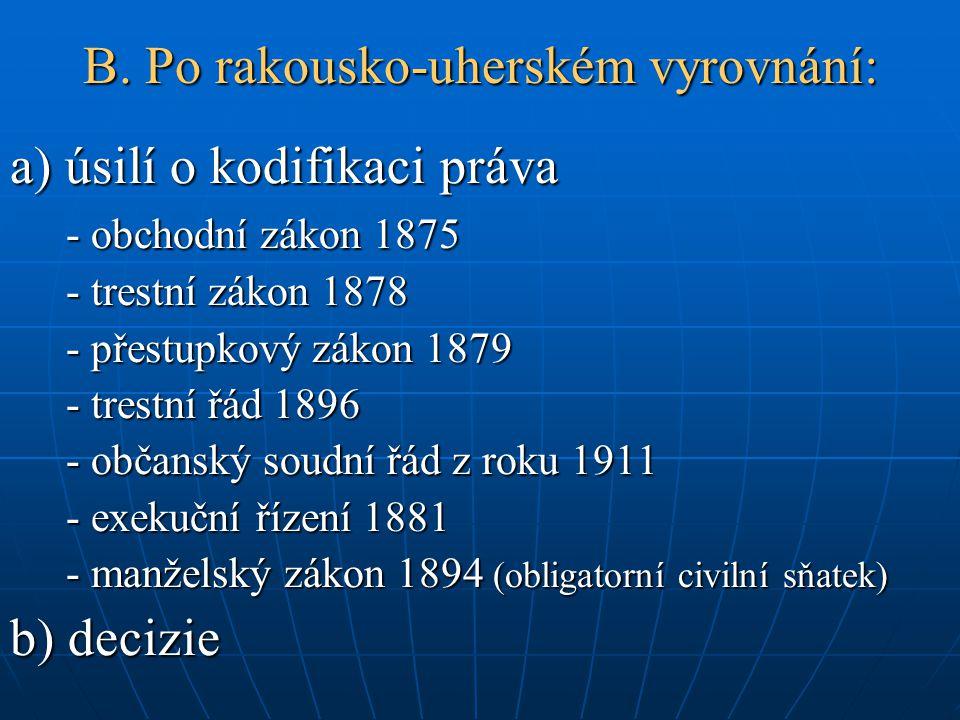 B. Po rakousko-uherském vyrovnání: