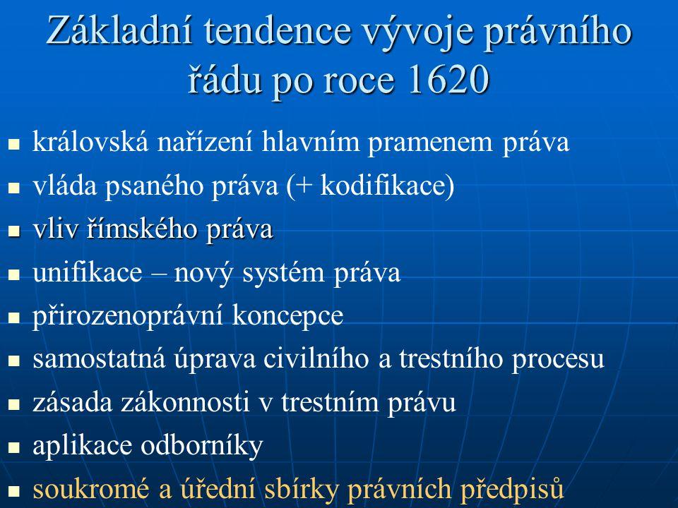 Základní tendence vývoje právního řádu po roce 1620