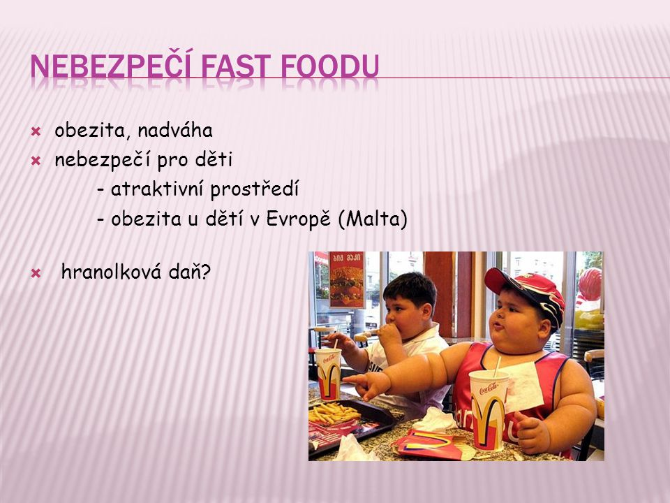 Nebezpečí fast foodu obezita, nadváha nebezpečí pro děti