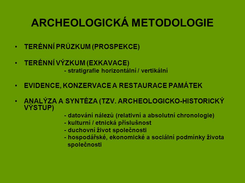ARCHEOLOGICKÁ METODOLOGIE