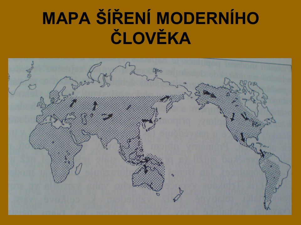 MAPA ŠÍŘENÍ MODERNÍHO ČLOVĚKA