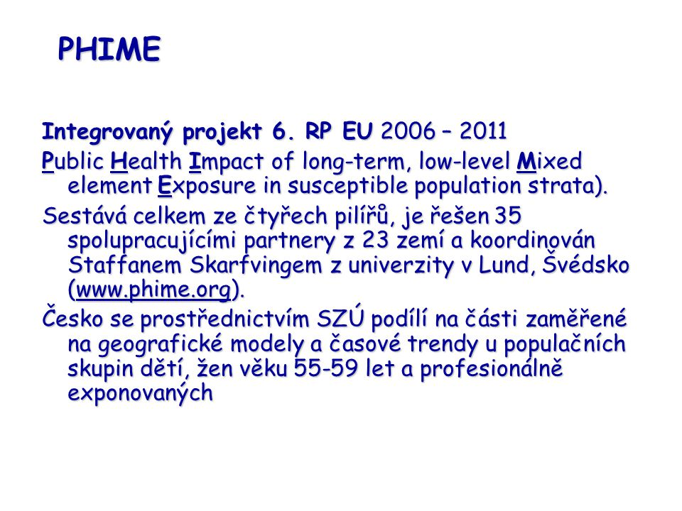 PHIME Integrovaný projekt 6. RP EU 2006 – 2011