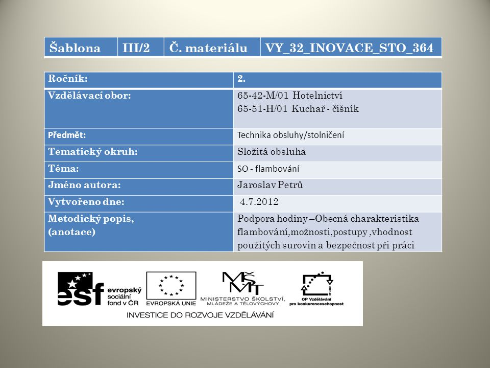 Šablona III/2 Č. materiálu VY_32_INOVACE_STO_364 Ročník: 2.