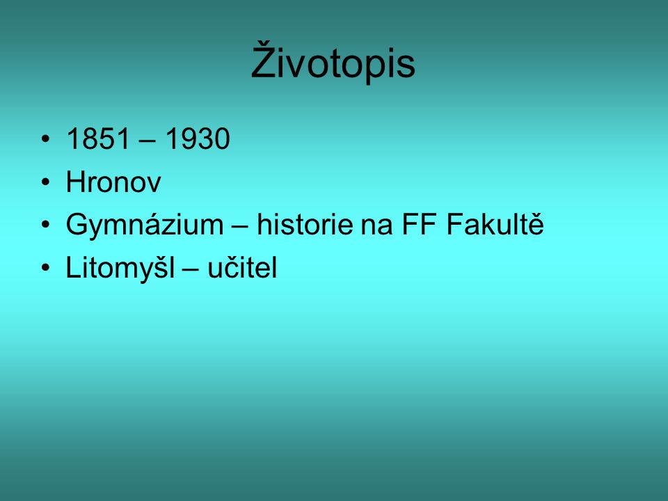 Životopis 1851 – 1930 Hronov Gymnázium – historie na FF Fakultě