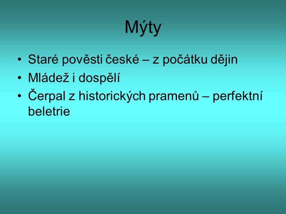 Mýty Staré pověsti české – z počátku dějin Mládež i dospělí