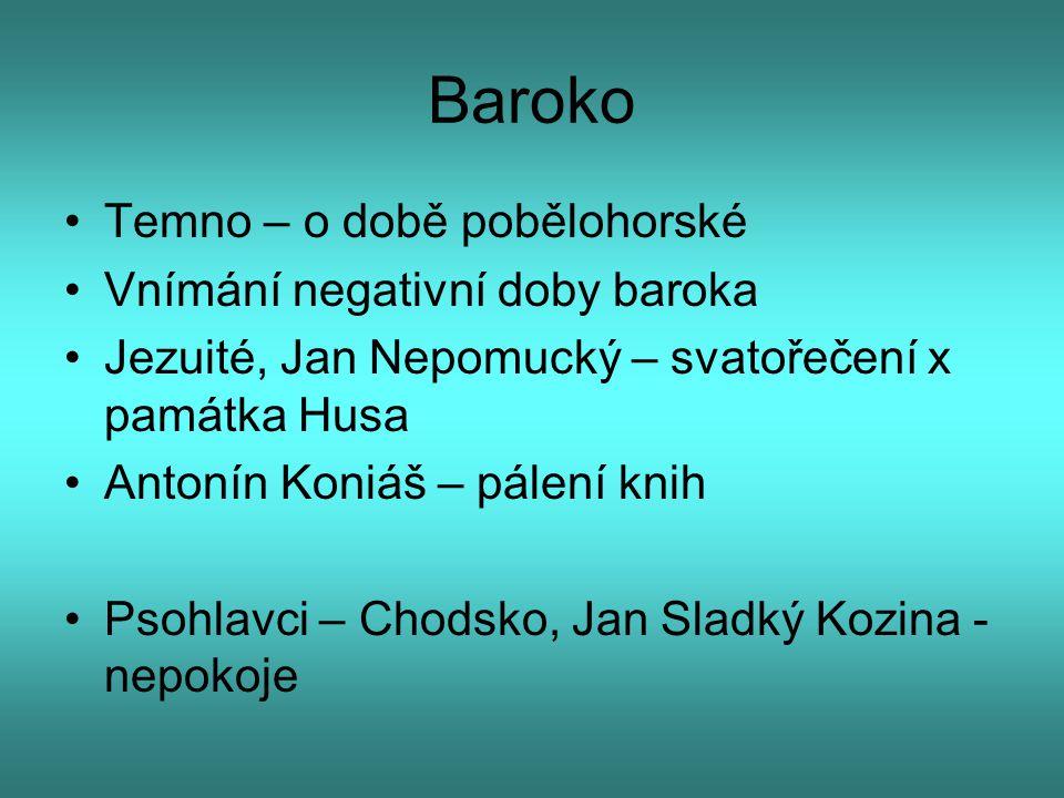 Baroko Temno – o době pobělohorské Vnímání negativní doby baroka
