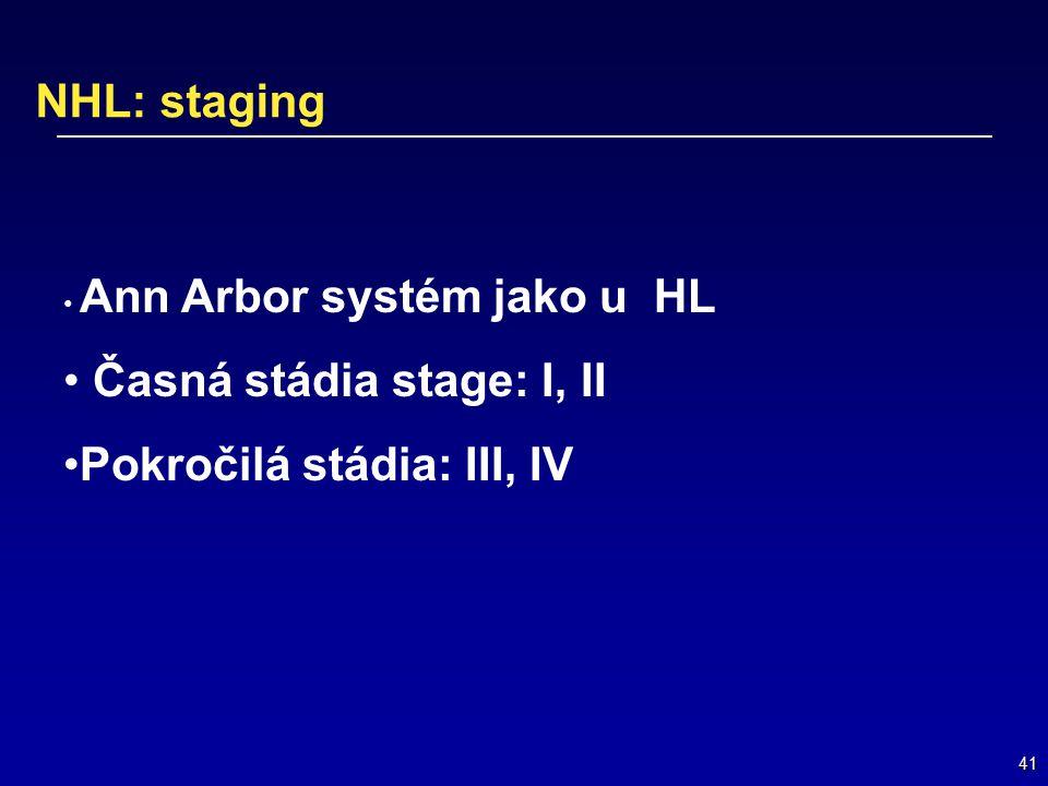 Časná stádia stage: I, II Pokročilá stádia: III, IV