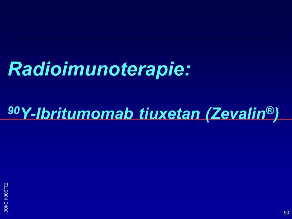 Radioimunoterapie: 90Y-Ibritumomab tiuxetan (Zevalin®)