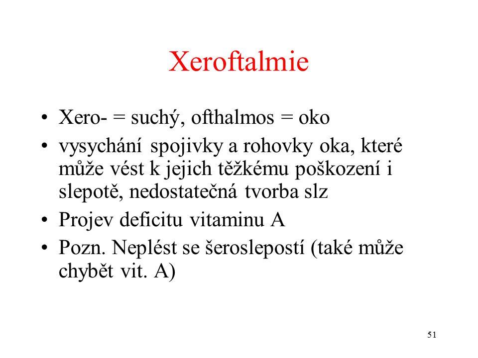 Xeroftalmie Xero- = suchý, ofthalmos = oko