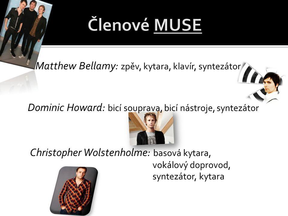 Členové MUSE Matthew Bellamy: zpěv, kytara, klavír, syntezátor