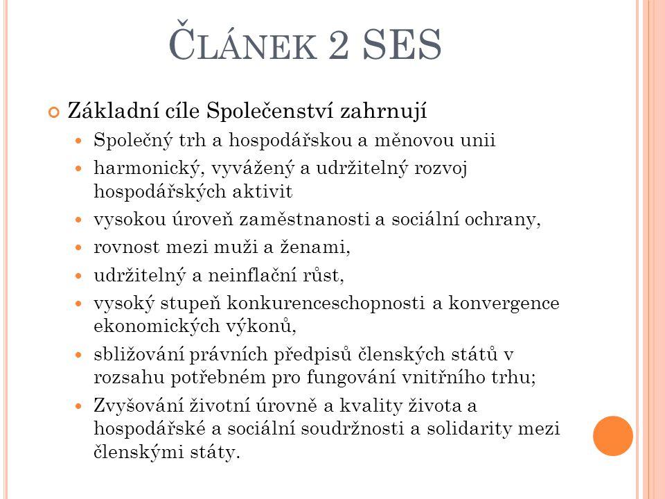 Článek 2 SES Základní cíle Společenství zahrnují