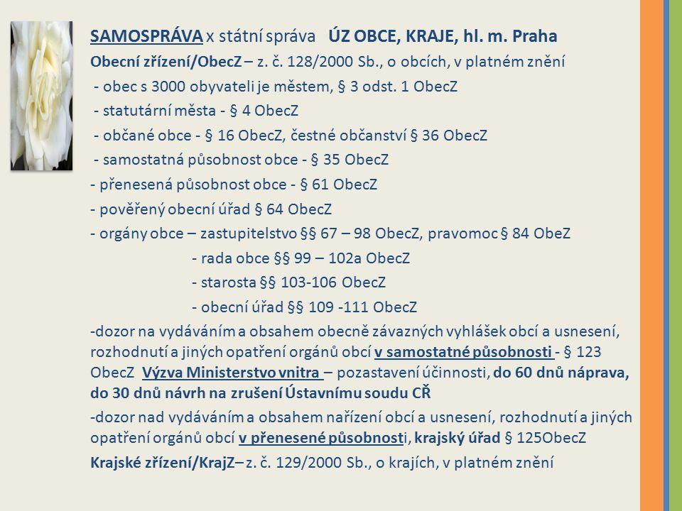 SAMOSPRÁVA x státní správa ÚZ OBCE, KRAJE, hl. m. Praha