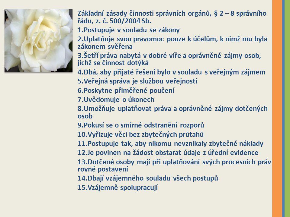Základní zásady činnosti správních orgánů, § 2 – 8 správního řádu, z. č. 500/2004 Sb.