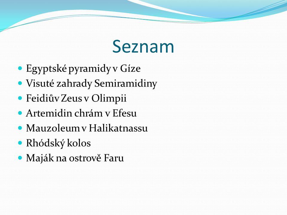 Seznam Egyptské pyramidy v Gíze Visuté zahrady Semiramidiny