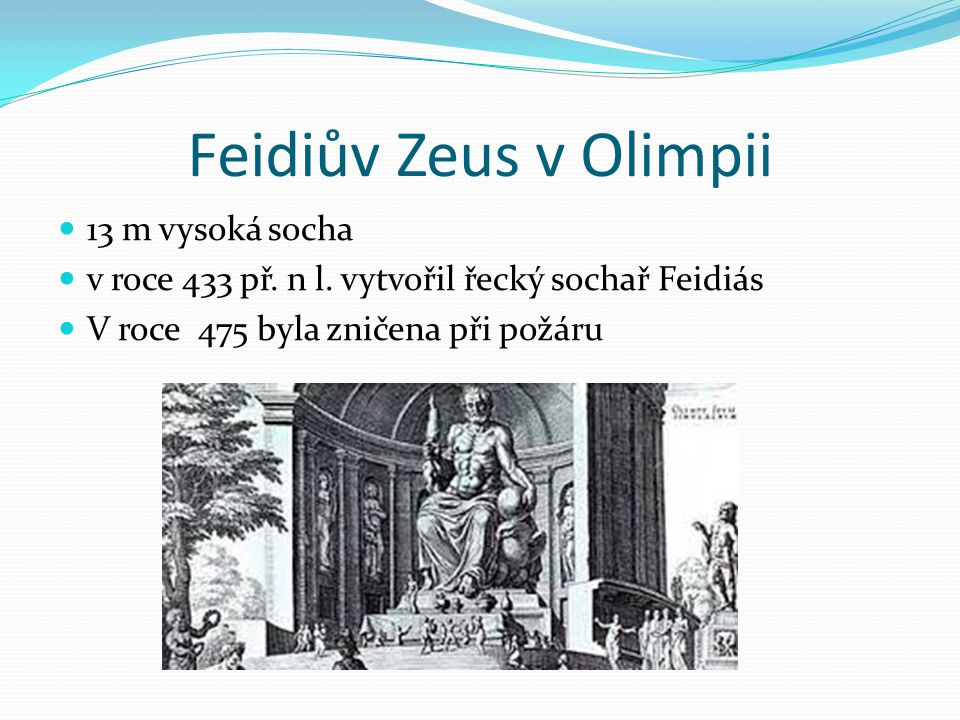 Feidiův Zeus v Olimpii 13 m vysoká socha
